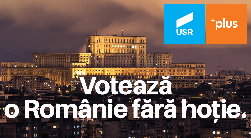 USR PLUS, votul tău pentru o Românie fără hoție