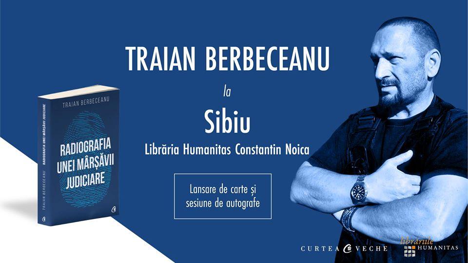 Traian Berbeceanu își lansează Radiografia unei marșăvii judiciare, la Sibiu