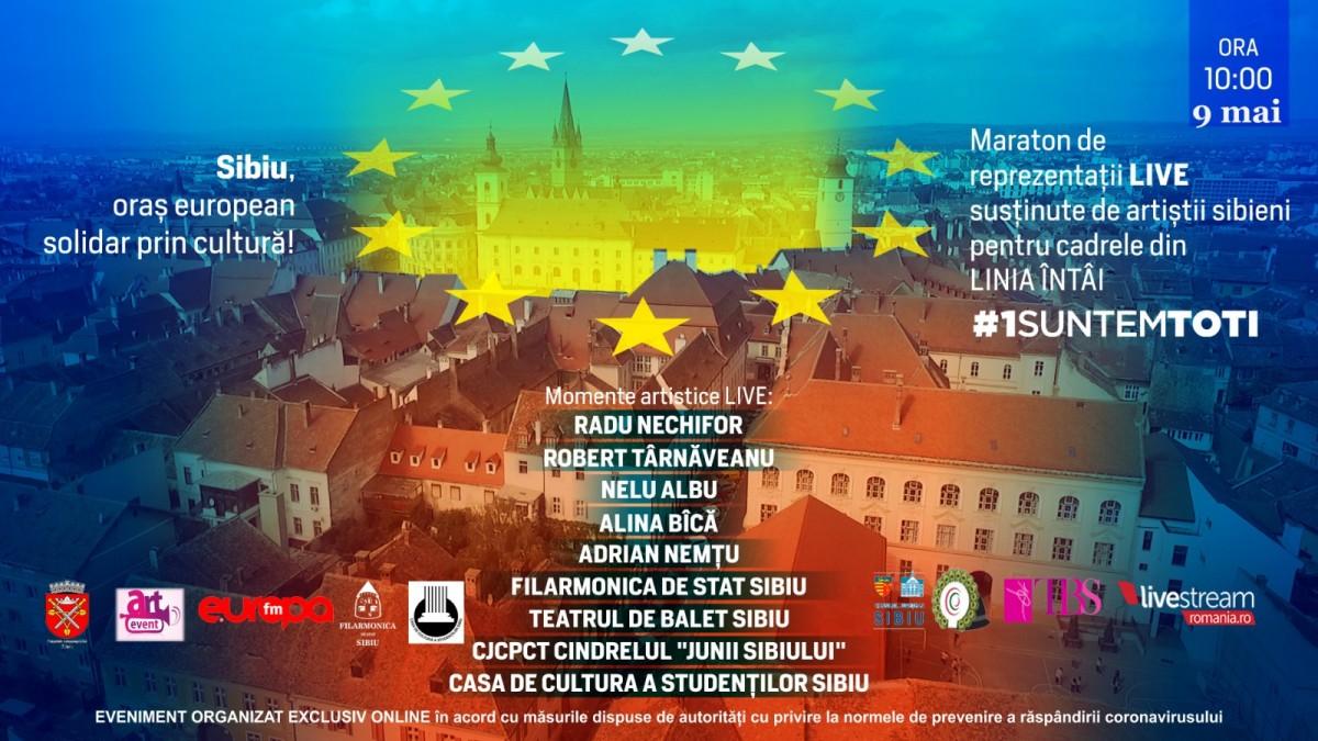 """Maraton cultural online, de Ziua Europei, la Sibiu. """"Un mesaj de recunoștință față de cadrele din linia întâi"""""""