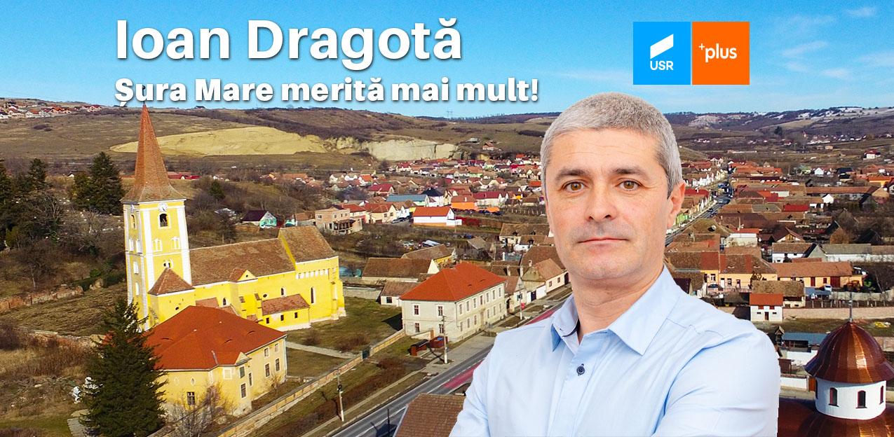 """Ioan Dragotă: """"dacă cetățenii din Șura Mare și Hamba nu mai au patru ani de pierdut, să voteze candidatul Alianței USR PLUS"""""""