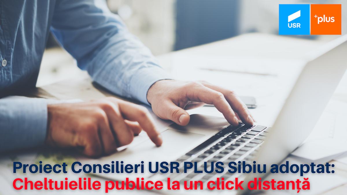 Proiect USR PLUS Sibiu adoptat: Cheltuielile publice ale Primăriei vor fi publicate pe site