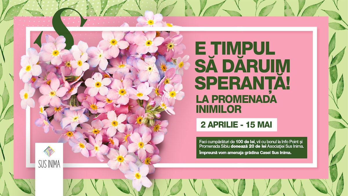 """Promenada Sibiu lansează campania ,,E timpul să dăruim speranță"""" și se alătură cauzei Sus Inima de sprijinire a persoanelor afectate de cancer"""