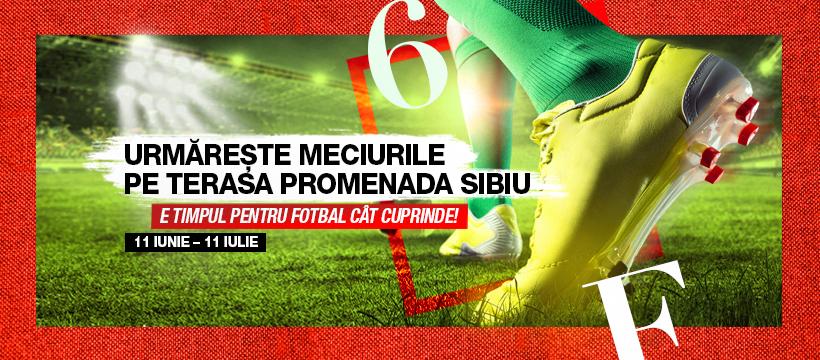 Între 11 iunie -11 iulie, cele mai importante meciuri de fotbal ale anului vin în direct pe terasa Promenada Sibiu